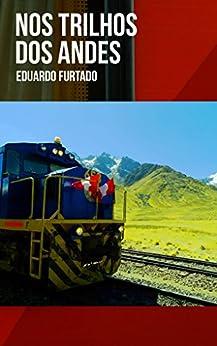 Nos Trilhos dos Andes por [Furtado, Eduardo]