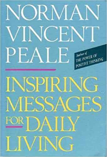 Inspiring Messages For Daily Living Norman Vincent Peale Unique Daily Inspirational Messages