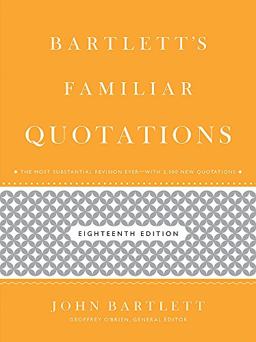 Bartlett's Familiar Quotations by Little Brown and Company