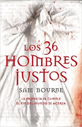 Amazon.com: Los 36 hombres justos (Spanish Edition) (9780307391384): Sam Bourne, Fernando Gari Puig: Books