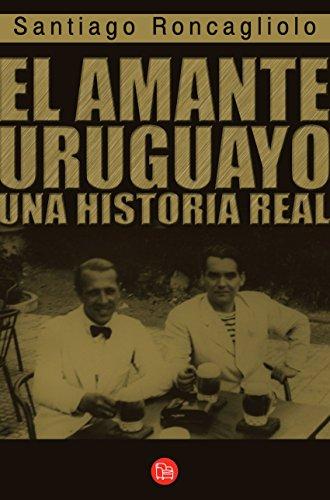 El amante uruguayo (Spanish Edition) by [Roncagliolo, Santiago]