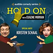 Ep. 1: Kristen Schaal's Tour de Face (Hold On with Eugene Mirman) | Eugene Mirman, Kristen Schaal