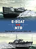 E-Boat vs MTB: The English Channel 1941–45 (Duel)