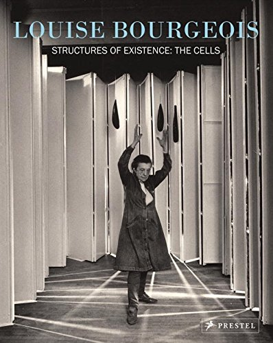 Louise Bourgeois: Structures of Existence: The Cells