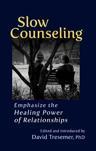 Slow Healing - Slow Counseling: Emphasize the Healing Power of Relationships