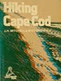 Hiking Cape Cod, John H. Mitchell and Whit Griswold, 0914788043