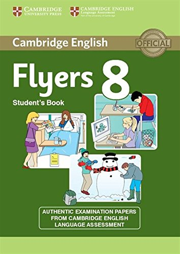 Cambridge English Young Learners 8 Flyers Student's Book: Authentic Examination Papers from Cambridge English Language A