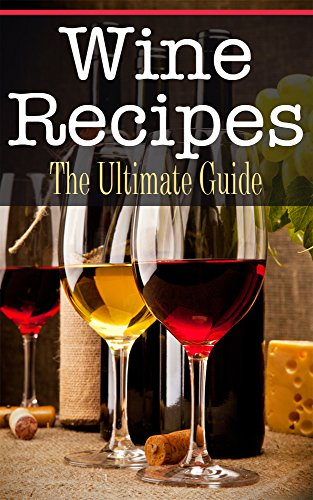 Wine Recipes: The Ultimate Guide by [Conners, Bridgette]
