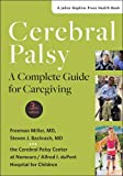 Cerebral Palsy: A Complete Guide for Caregiving (A Johns Hopkins Press Health Book)