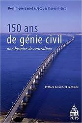 150 ans de génie civil : Une histoire de centraliens