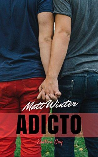 Adicto (Serie Entre Hombres Casados nº 1) (Spanish Edition)