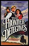 The Frontier Detectives, Lee D. Willoughby, 0440026954