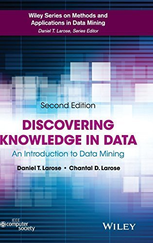Discovering Knowledge in Data: An Introduction to Data Mining (Wiley Series on Methods and Applications in Data Mining) 2nd edition by Larose, Daniel T. (2014) Hardcover
