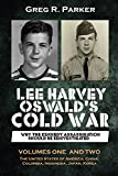 Lee Harvey Oswald's Cold War: Why the Kennedy Assassination should be Reinvestigated - Volumes One & Two