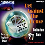 Bet Against the House: A Freddie O'Neal Mystery | Catherine Dain