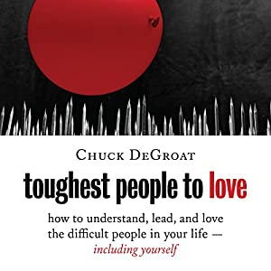 Amazon toughest people to love how to understand lead and amazon toughest people to love how to understand lead and love the difficult people in your life including yourself audible audio edition chuck fandeluxe Choice Image
