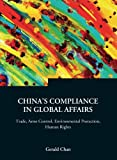 img - for China's Compliance in Global Affairs: Trade, Arms Control, Environmental Protection, Human Rights (Series on Contemporary China) by Gerald Chan (2005-12-21) book / textbook / text book