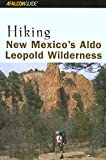 Hiking New Mexico s Aldo Leopold Wilderness (Regional Hiking Series)