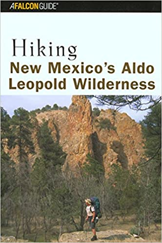 Book Hiking New Mexico's Aldo Leopold Wilderness (Regional Hiking Series)