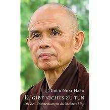 Es gibt nichts zu tun: Die Zen-Unterweisungen des Meisters Linji (German Edition)