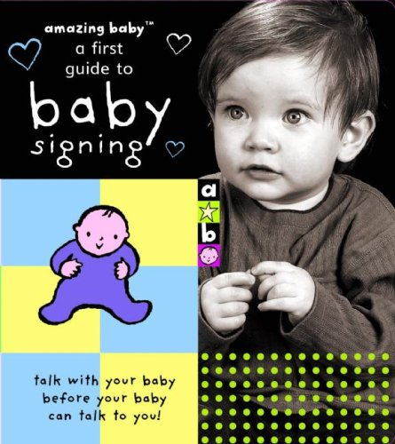 Amazing Baby: A First Guide to Baby Signing