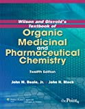 Wilson and Gisvold's Textbook of Organic Medicinal and Pharmaceutical Chemistry, International Edition