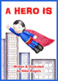 A Hero Is (Created To Be)