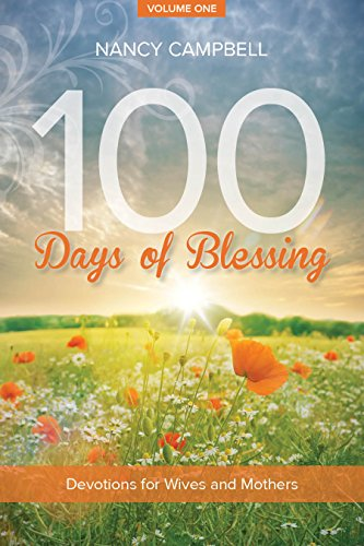 100 Days of Blessing - Volume 1: Devotions for Wives and Mothers