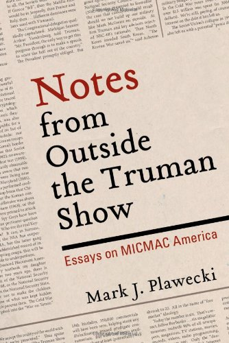 notes from outside the truman show essays on micmac america mark  notes from outside the truman show essays on micmac america mark j plawecki 9781595719768 com books