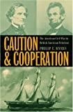 Caution and Cooperation: The American Civil War in British-American Relations (New Studies in U.S. Foreign Relations)