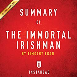 Summary of The Immortal Irishman by Timothy Egan | Includes Analysis