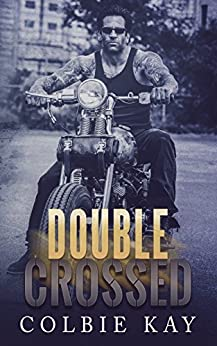 Double Crossed ((A Cobras MC Novella)) by [Kay, Colbie]