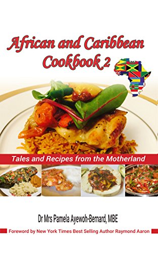 Search : African and Caribbean Cookbook 2: Tales and Recipes from the Motherland