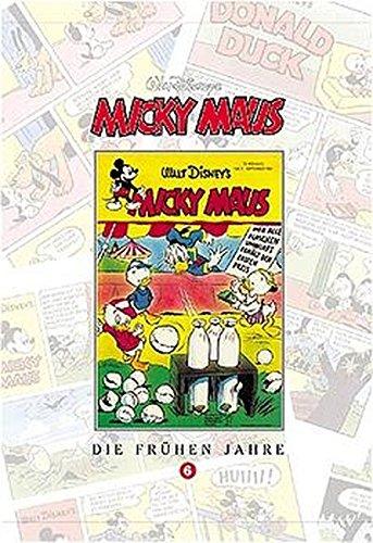 Micky Maus Bücher Bd. 6. Die frühen Jahre Gebundenes Buch – August 2002 Walt Disney Michael F Walz Erika Fuchs Egmont Ehapa