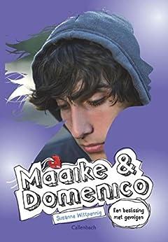 Maaike en Domenico deel 3 Een beslissing met gevolgen (Maaike & Domenico) (Dutch Edition)