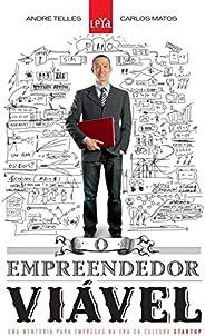 O empreendedor viável: Uma mentoria para empresas na era da cultura stratup