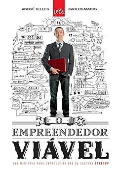O Empreendedor Viável por [Telles, André]