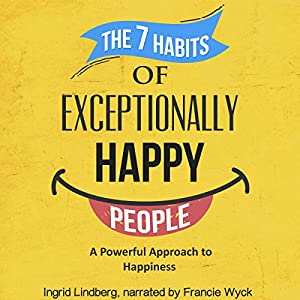 The 7 Habits of Exceptionally Happy People Audiobook