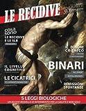 : Le recidive: Le monografie di 5LB Magazine (Volume 1) (Italian Edition)