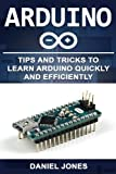 img - for Arduino: Tips and Tricks to Learn Arduino quickly and efficiently (Volume 2) book / textbook / text book