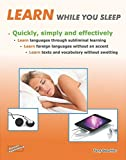 img - for Learn While You Sleep - Quickly, Simply and Effectively. Learn Languages Through Subliminal Learning. Learn Foreign Languages without an Accent. Learn Texts and Vocabulary without Swotting book / textbook / text book