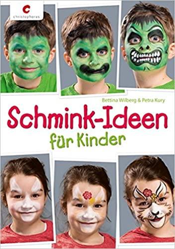 Schmink Ideen Fur Kinder Amazon De Bettina Wilberg Petra Kury Bucher