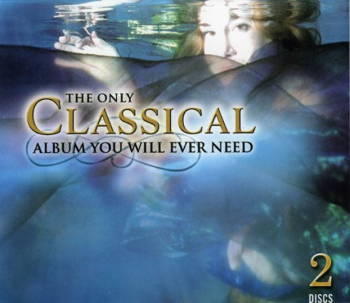 Only Classical Album You Will Ever Need