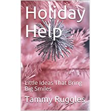 Holiday Help: Little Ideas That Bring Big Smiles