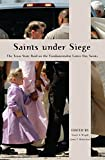 img - for Saints Under Siege: The Texas State Raid on the Fundamentalist Latter Day Saints (New and Alternative Religions) book / textbook / text book