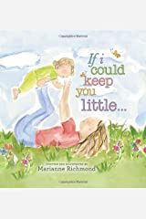 If I Could Keep You Little Board book
