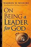 On Being a Leader for God, Warren W. Wiersbe, 0801013828