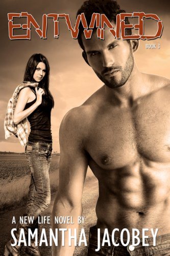 Book: Entwined - Book 3 of A New Life Series by Samantha Jacobey
