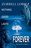 Nothing Good Lasts Forever, Zurrell Loriez, 0595342345
