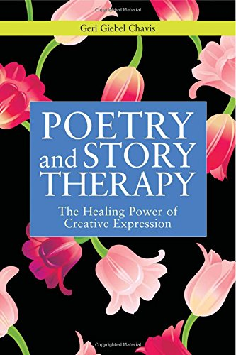 Poetry And Story Therapy: The Healing Power Of Creative Expression (Writing For Therapy Or Personal Development)